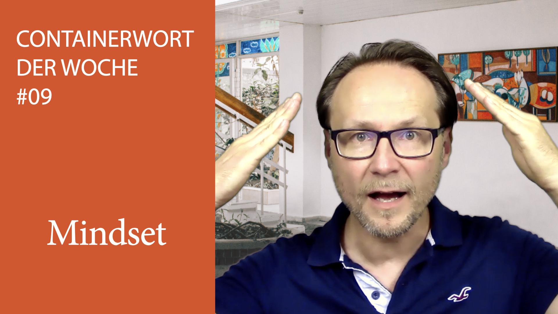 Containerwort Der Woche 09: Mindset